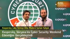 DH Özel Röportaj: Kaspersky, Varşova'da Cyber Security Weekend etkinliğini gerçekleştirdi