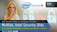 McAfee, Intel Security oldu; Yeni güvenlik teknolojileri ve dahası…