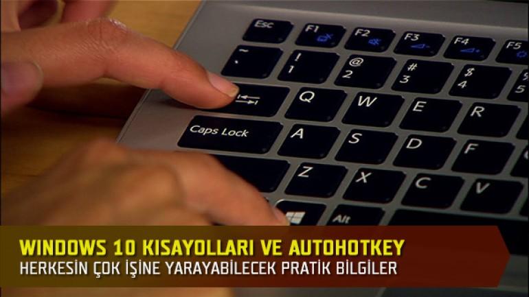 Windows 10 Kısayolları ve AutoHotkey özel inceleme videosu