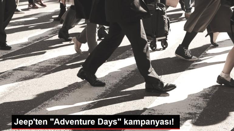 Jeep'ten 'Adventure Days' kampanyası!