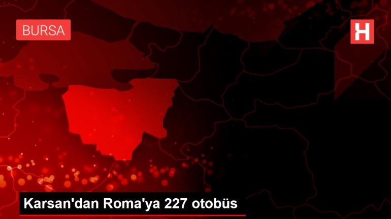 Karsan'dan Roma'ya 227 otobüs