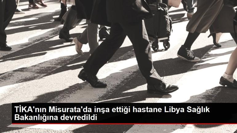TİKA'nın Misurata'da inşa ettiği hastane Libya Sağlık Bakanlığına devredildi