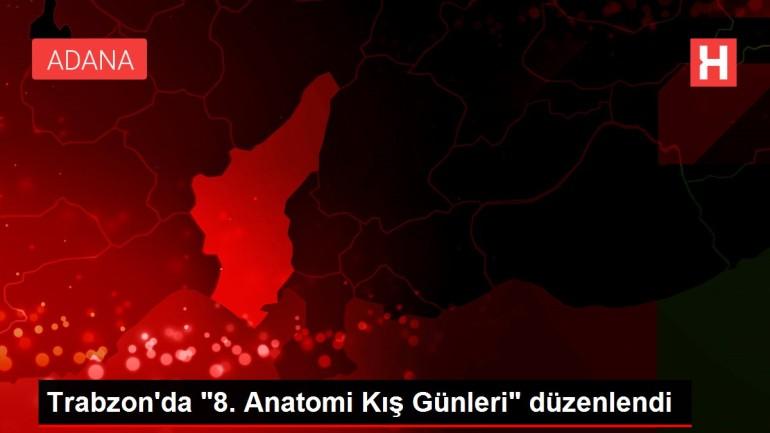 Trabzon'da '8. Anatomi Kış Günleri' düzenlendi