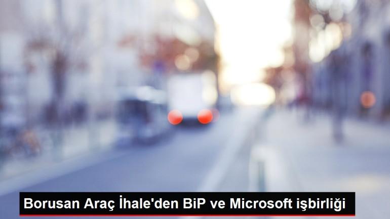 Borusan Araç İhale'den BiP ve Microsoft işbirliği