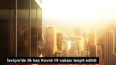 İsviçre'de ilk kez Kovid-19 vakası tespit edildi
