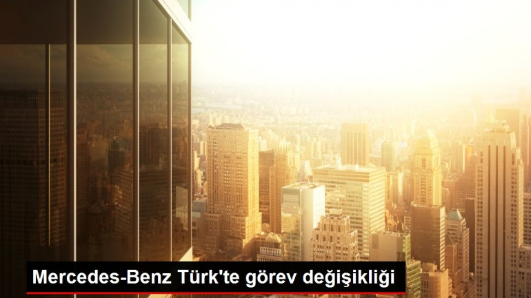 Mercedes-Benz Türk'te görev değişikliği