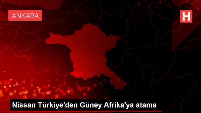 Nissan Türkiye'den Güney Afrika'ya atama