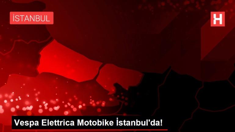 Vespa Elettrica Motobike İstanbul'da!