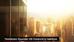 Yenilenen Hyundai i30 Cenevre'yi bekliyor