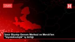 İzmir Biyotıp Genom Merkezi ve Merck'ten 'biyoteknolojik' iş birliği