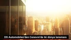 DS Automobiles'den Cenevre'de iki dünya lansmanı