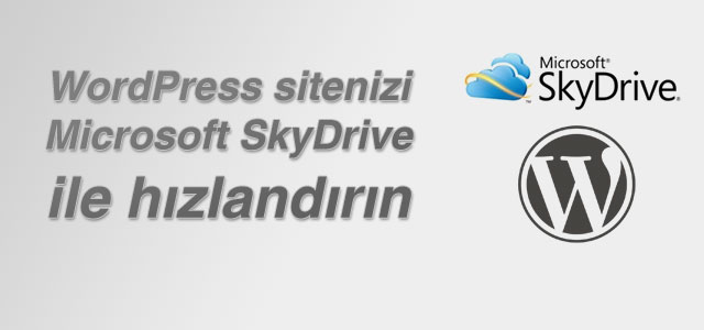 wordpress-sitenizi-microsoft-skydrive-ile-hizlandirin