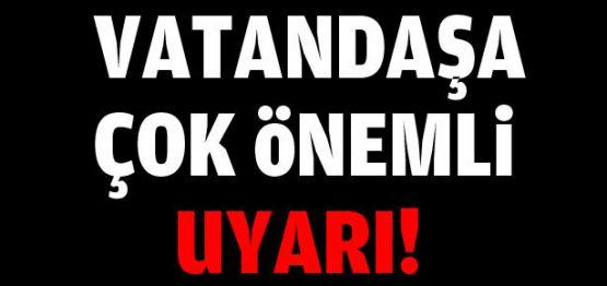 vatandasa_cok_onemli_uyari_h7647