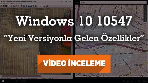 """Windows 10 10547 inceleme """"Windows 10'un yeni sürümü ve yenilikleri"""""""